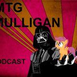 Mtg Mulligan Podcast 2