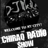 The Chiraq Radio Show # Welcome to my City DJ Nkila