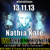 We Are In Trance Episode 46 (Lost Forever) Guest Mix By Nathia Kate