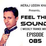 Meraj Uddin Khan Pres. Feel The Sound Ep. 085