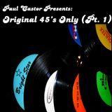 Paul Castor - Original 45's Only (Pt. 1)