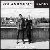 Good Block - You And Music Radio Weekender