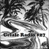 Gelale Radio #27. Groove Me Right