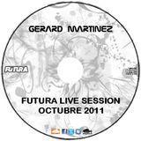 Futura Live Session Octubre 2011 By Gerard Martinez