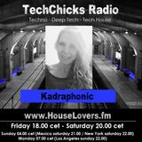 TechChicks Radio with a new mix from Kadraphonic 08-04-2016