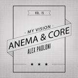 ANEMA & CORE - MYVISION15 - ALEX PAOLONI