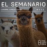 Semanario No. 33 - La buena, la mala y la fea: Tuca Ferreti, el dólar a 17 pesos y Rosendo Pelayo.