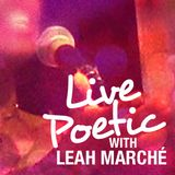 LIVE POETIC with Leah Marché - 062813