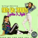 Late 90's vs Late 2000's Ladies Night Mix. Pass Me The Aux Vol.4