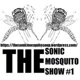 The Sonic Mosquito Show #1 ++++ (16.03.2020)