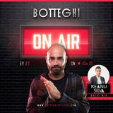 "Botteghi presents ""Botteghi ON AIR"" - Episode 27 + KEANU SILVA Guest Mix"