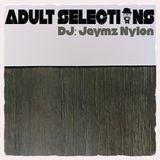 DJ Jaymz Nylon – Adult Selections #221