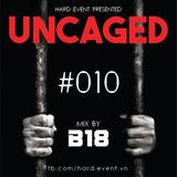 Uncaged Podcast #010 by B18