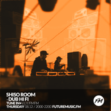 The Shiso Room + Dub HiFi - Future Music FM 8th December 2016