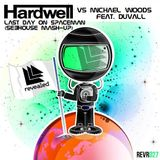 Hardwell vs Michael Woods Feat. Duvall - Last Day On Spaceman (SeBHouse Mash-Up)