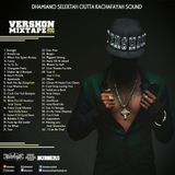 Dhamiano Selektah (Kachafayah) - Vershon Mixtape (Inna Real Life)(Mix)(December, 2015)