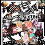 re:re:Structure