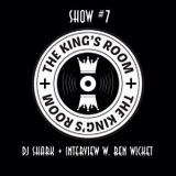 The Kings Room #7 w/ Dj Shark & Ben Wichert Interview