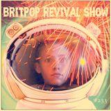 Britpop Revival Show #233 7th March 2018