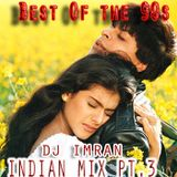 Best Of The 90's - INDIAN MIX PT. 3