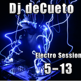 dj deCueto Electro session 5-13