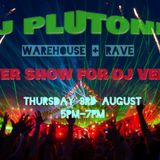 DJ Plutonic cover show for DJ Venom. lazer fm. 03.08.17. Warehouse and Rave