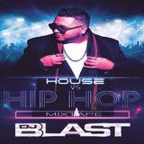 House vs Hip Ho Mixtape - DJ Blast