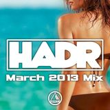 HadR - March 2013 Mix