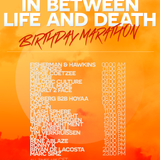 bryan de lacosta - In Between Life & Death Birthday Marathon (3hour exclusive set)