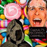LALETRACAPITAL PODCAST (ONDA LATINA) - CAPÍTULO 75 - PSICÓPATAS Y CARAMELOS