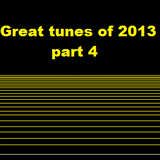 Great tunes of 2013 - Part 4