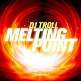 DJ Troll - Melting Point