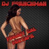 DJ FRENCHMAN FREAKY GAL MIXTAPE