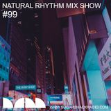 Natural Rhythm Mix Show #99 July 28th 2018
