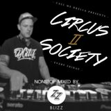 Circus 2 Society @ Call me Drella Live Mix July_2018 by DJ BLIZZ