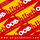 HenryVilla - Live On 'Whoosh!!', Onlyoldskool Radio 31.03.2012