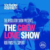 The Regulator Show - 'The Crew Love Show' - Rob Pursey & Superix