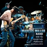 Marcus Miller band with the Monte-Carlo Philarmonic Orchestra  2013-11-27 Monte-Carlo Jazz Festival