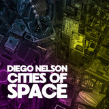 Diego Nelson - Cities of space (Sep 2017)