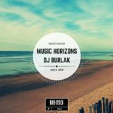 Dj Burlak - Music Horizons @ MH110 July 2016