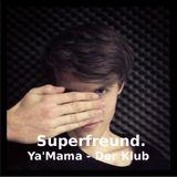 Ya'Mama-Der Klub mit Superfreund. // April 2013 // Radio Rüsselsheim