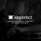 Deeperfect Radio Show 081   Riko Forinson