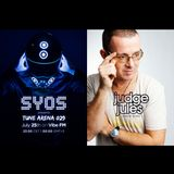 SYOS - TUNE ARENA 029 (Special Guest - JUDGE JULES)