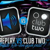 Replay & Club Two Reunion *SEMMER*