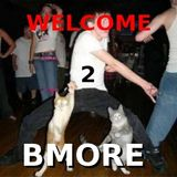 Welcome 2 Bmore