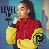 LEVEL UP - EPISODE 3  LIVE EDIT's | URBAN x UK HIPHOP x AFROBEAT | MIXED BY DJBLACK