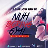 Dj Rinse (Cashflow Rinse) - Nuh Boring Gyal (Mix)(February, 2016)