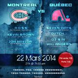 Will Angers LIVE @ Montreal vs. Quebec (Mar 22 2014)