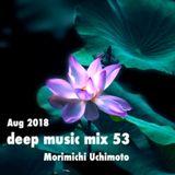 Aug 2018 deep music mix 53