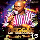 Reggae Mi Reggae Vol 15 - Chuck Melody
